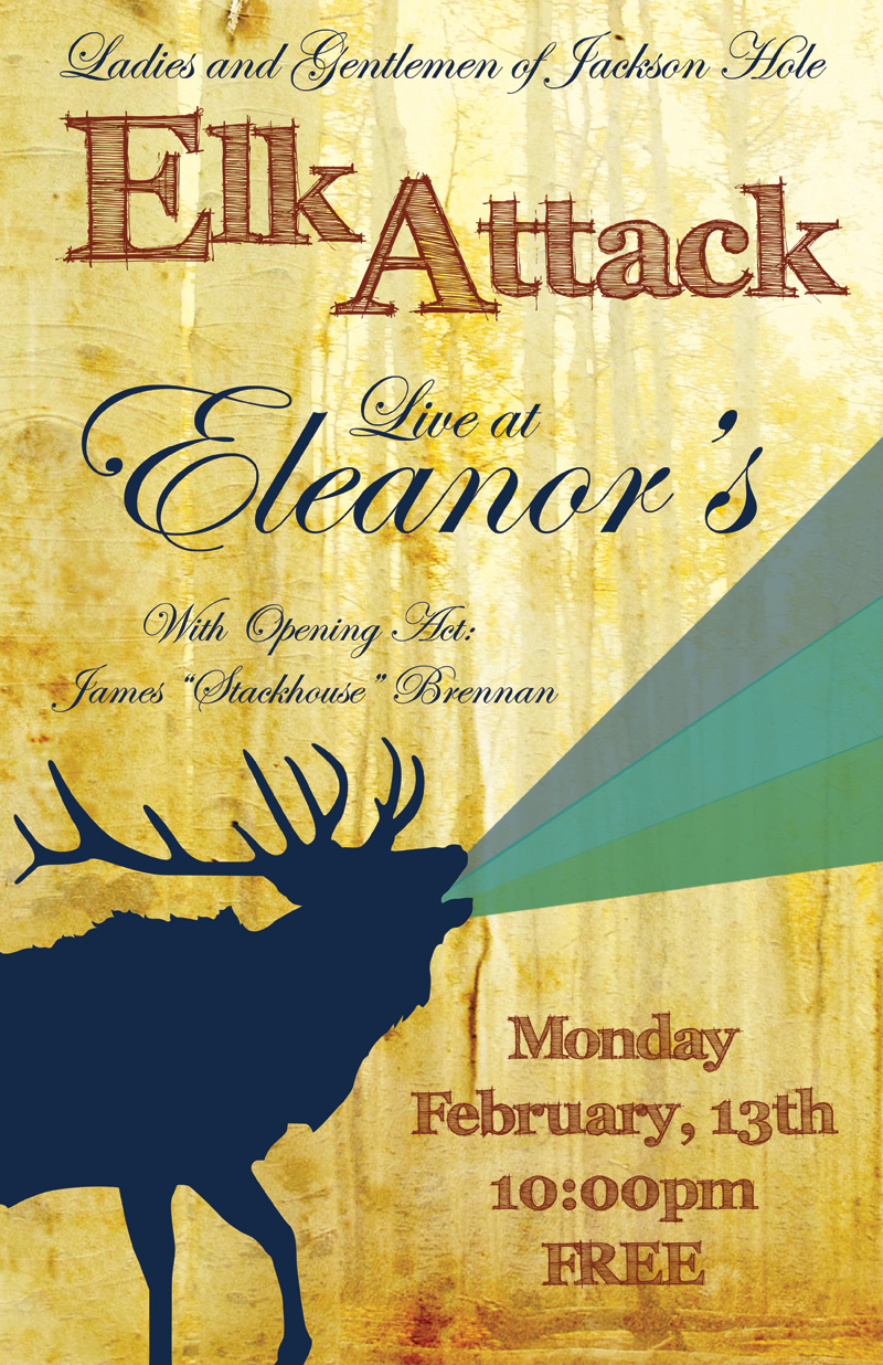 elk_attack_poster_01, elk attack, jackson hole wyomings best new band, eleanors bar and grill, live music