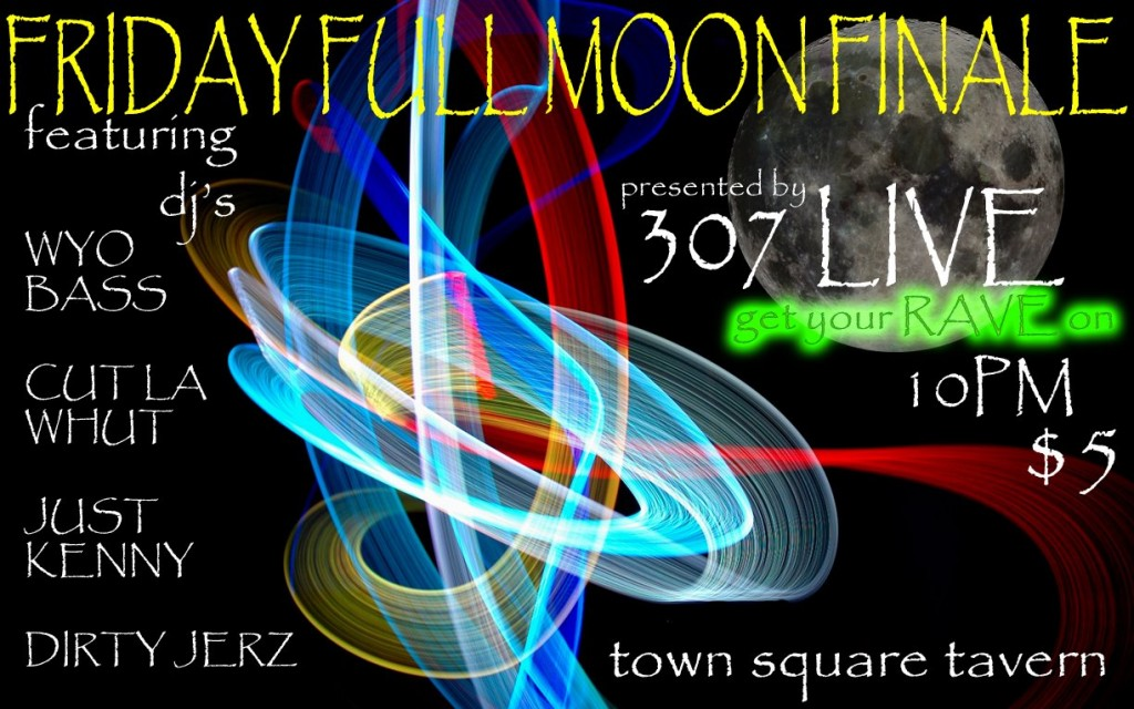Full Moon Party 307 Live Jackson Hole Cut Las Whut WyoBass Town Square Tavern nightlife